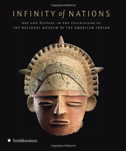 Infinity of Nations Art and History in the Collections of the National Museum of the American Indian N/A 9780061547317 Front Cover