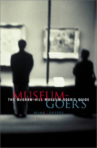 Mcgraw-Hill Museum-Goer's Guide  3rd 2000 9780070387317 Front Cover