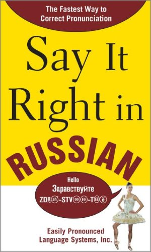 Say It Right in Russian The Fastest Way to Correct Pronunciation Russian  2008 9780071492317 Front Cover