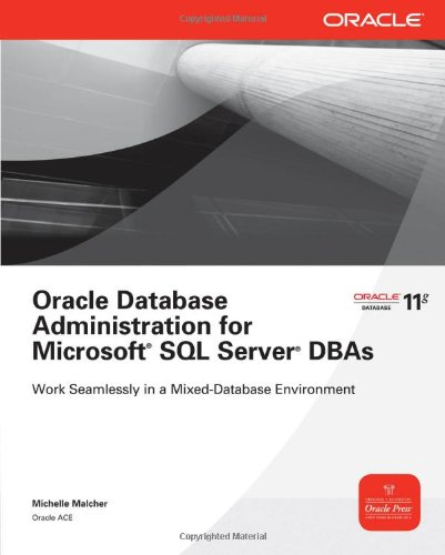 Oracle Database Administration for Microsoft SQL Server DBAs   2011 9780071744317 Front Cover