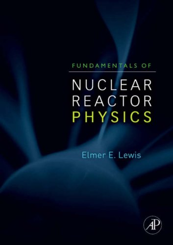 Fundamentals of Nuclear Reactor Physics   2008 edition cover