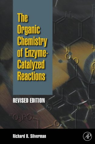 Organic Chemistry of Enzyme-Catalyzed Reactions  2nd 2002 (Revised) edition cover