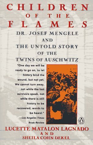Children of the Flames Dr. Josef Mengele and the Untold Story of the Twins of Auschwitz N/A edition cover
