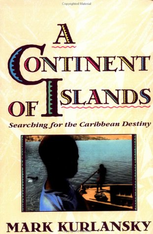 Continent of Islands Searching for the Caribbean Destiny N/A 9780201622317 Front Cover