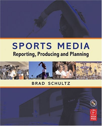 Sports Media Reporting, Producing, and Planning 2nd 2005 (Revised) edition cover