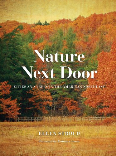 Nature Next Door Cities and Trees in the American Northeast N/A edition cover