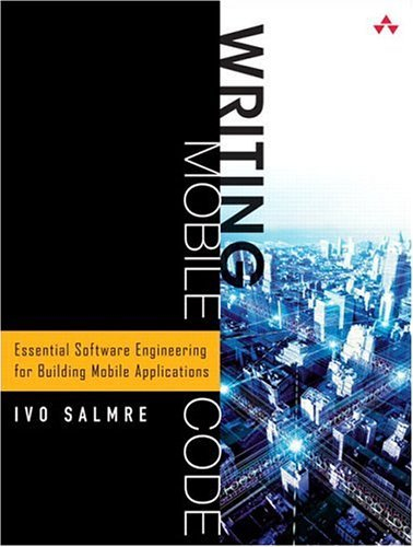 Writing Mobile Code Essential Software Engineering for Building Mobile Applications  2005 edition cover