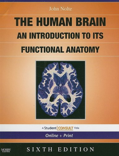 Human Brain An Introduction to Its Functional Anatomy 6th 2009 edition cover