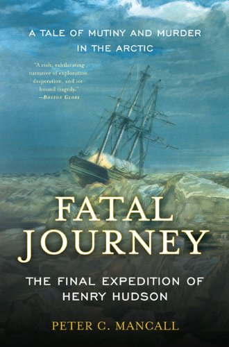 Fatal Journey The Final Expedition of Henry Hudson  2010 edition cover