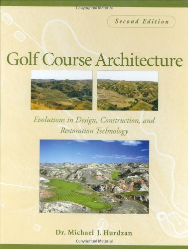 Golf Course Architecture Evolutions in Design, Construction, and Restoration Technology 2nd 2006 (Revised) 9780471465317 Front Cover