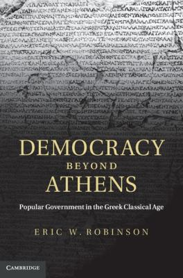 Democracy Beyond Athens Popular Government in the Greek Classical Age  2011 9780521843317 Front Cover