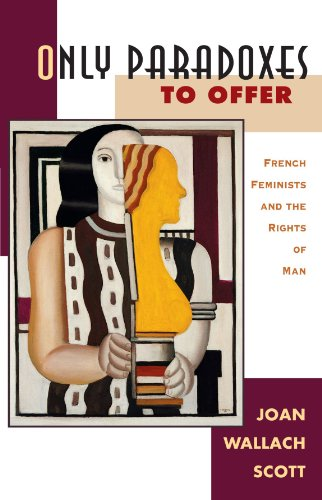 Only Paradoxes to Offer French Feminists and the Rights of Man  1996 (Reprint) 9780674639317 Front Cover