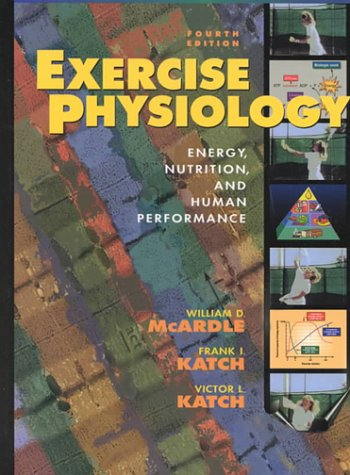 Exercise Physiology Energy, Nutrition and Human Performance 4th 1996 (Revised) edition cover