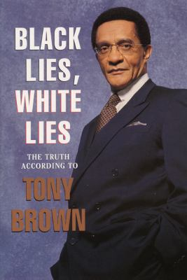 Black Lies, White Lies The Truth According to Tony Brown  1995 (Reprint) edition cover