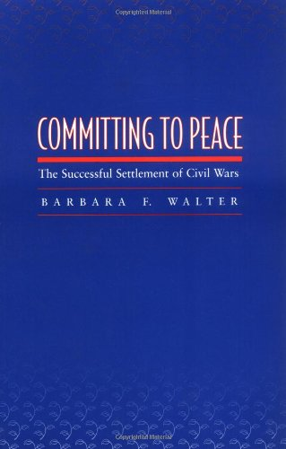 Committing to Peace The Successful Settlement of Civil Wars  2002 edition cover