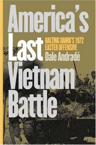 America's Last Vietnam Battle Halting Hanoi's 1972 Easter Offensive  2001 edition cover