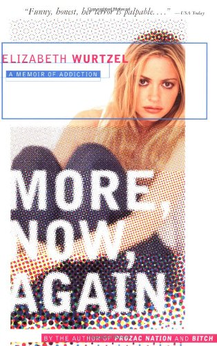 More, Now, Again A Memoir of Addiction  2003 (Reprint) edition cover