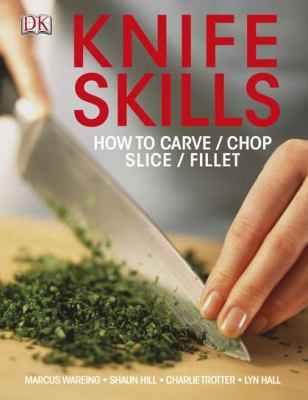Knife Skills   2012 9780756698317 Front Cover