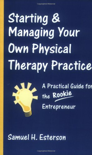 Starting and Managing Your Own Physical Therapy Practice  2005 edition cover
