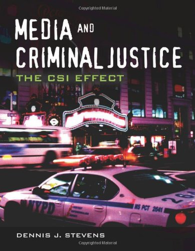 Media and Criminal Justice The CSI Effect  2011 (Revised) edition cover