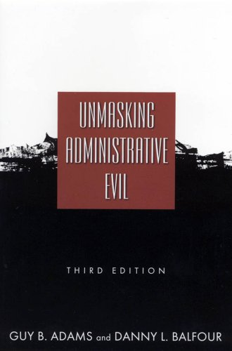 Unmasking Administrative Evil  3rd 2010 (Revised) edition cover