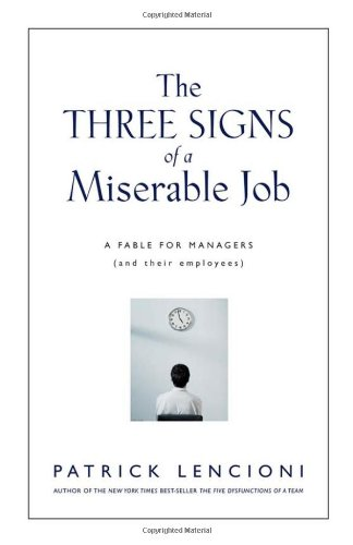Three Signs of a Miserable Job A Fable for Managers (and Their Employees)  2007 edition cover
