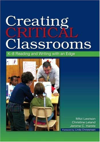 Creating Critical Classrooms K-8 Reading and Writing with an Edge  2008 edition cover