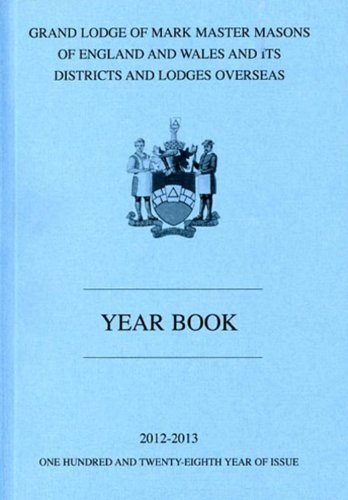 Mark Masons Combined Book of Constitutions and Yearbook 2013: Grand Lodge of Mark Master Masons of England and Wales and Its Districts and Lodges Overseas  2012 edition cover