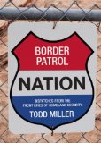 Border Patrol Nation Dispatches from the Front Lines of Homeland Security  2014 edition cover