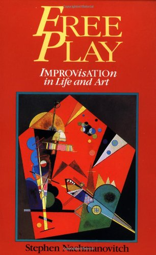 Free Play Improvisation in Life and Art  2005 edition cover
