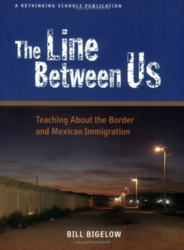Line Between Us Teaching about the Border and Mexican Immigration  2006 edition cover