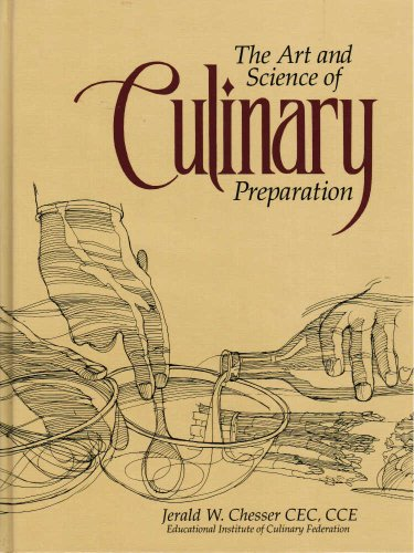 Art and Science of Culinary Preparation : A Culinarian's Manual 1st edition cover
