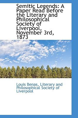 Semitic Legends : A Paper Read Before the Literary and Philosophical Society of Liverpool, November 3 N/A 9781113384317 Front Cover