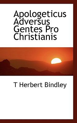 Apologeticus Adversus Gentes Pro Christianis  N/A 9781116578317 Front Cover