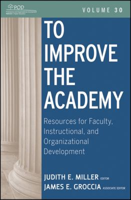 To Improve the Academy Resources for Faculty, Instructional, and Organizational Development  2011 9781118011317 Front Cover