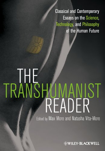 Transhumanist Reader Classical and Contemporary Essays on the Science, Technology, and Philosophy of the Human Future  2013 edition cover