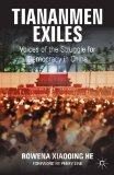 Tiananmen Exiles Voices of the Struggle for Democracy in China  2014 edition cover