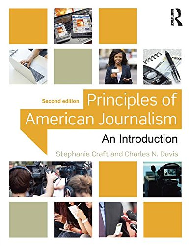 Principles of American Journalism: An Introduction 2nd 2016 9781138910317 Front Cover