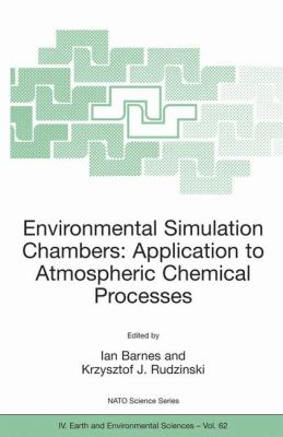 Environmental Simulation Chambers Application to Atmospheric Chemical Processes  2006 9781402042317 Front Cover
