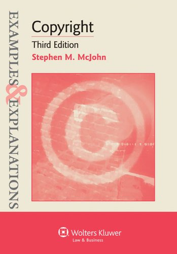 Copyright Examples and Explanations 3rd 2012 (Student Manual, Study Guide, etc.) edition cover