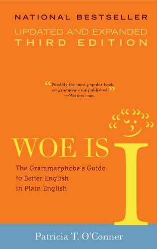 Woe Is I The Grammarphobe's Guide to Better English in Plain English 3rd (Revised) edition cover