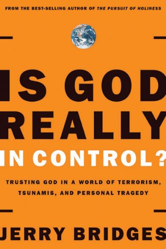 Is God Really in Control? Trusting God in a World of Hurt  2006 edition cover