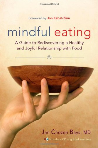 Mindful Eating A Guide to Rediscovering a Healthy and Joyful Relationship with Food  2009 edition cover