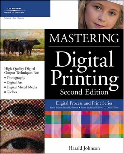 Mastering Digital Printing  2nd 2005 (Revised) 9781592004317 Front Cover