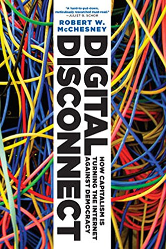 Digital Disconnect How Capitalism Is Turning the Internet Against Democracy  2014 edition cover
