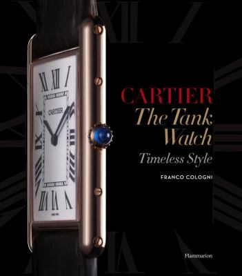 Cartier: the Tank Watch Timeless Style  2012 9782080201317 Front Cover