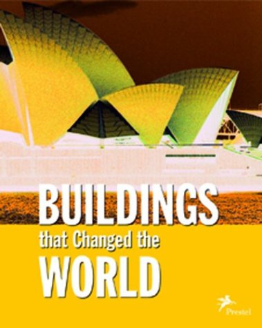 Buildings that Changed the World   2004 9783791331317 Front Cover
