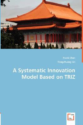 Systematic Innovation Model Based on TRIZ  N/A 9783836492317 Front Cover
