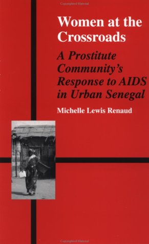 Women at the Crossroads A Prostitute Community's Response to AIDS in Urban Senegal  1997 edition cover