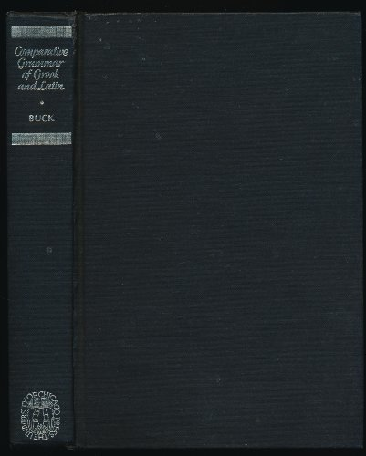 Comparative Grammar of Greek and Latin N/A 9780226079318 Front Cover